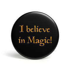 Geek Pin I Believe In Magic