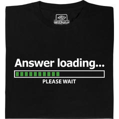 Maglietta Answer Loading T-Shirt